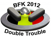 BFK 2012 - Double Trouble